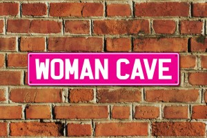 Woman Cave Metal Sign