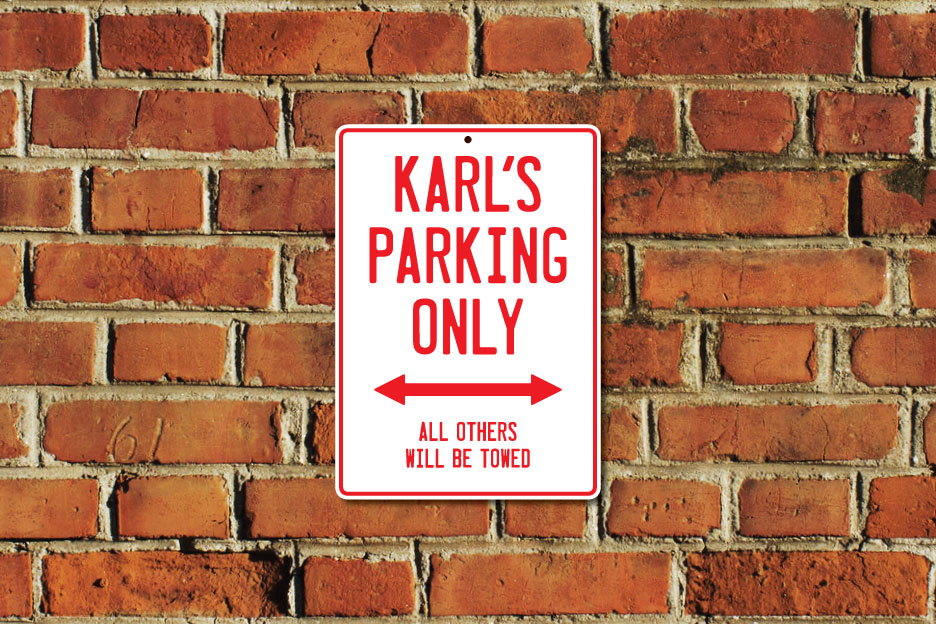 Karl's Parking Only Sign