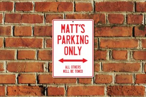 Matt's Parking Only Sign