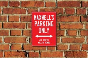 Maxwell's Parking Only Sign