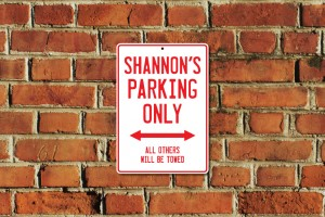 Shannon's Parking Only Sign