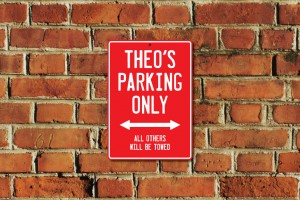 Theo's Parking Only Sign