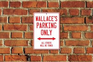 Wallace's Parking Only Sign