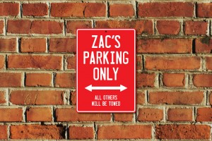 Zac's Parking Only Sign