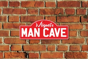 Miguel's Man Cave Metal Sign