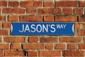 Jason's Way Metal Sign