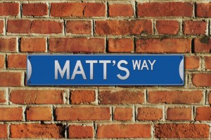 Matt's Way Metal Sign