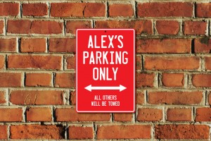 Alex's Parking Only Sign