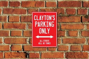 Clayton's Parking Only Sign