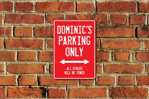 Dominic's Parking Only Sign